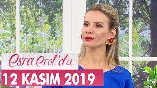 Esra Erol'da 12 Kasım 2019 - Tek Parça