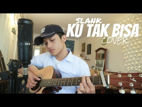 KU TAK BISA - SLANK ( COVER BY ALDHI )