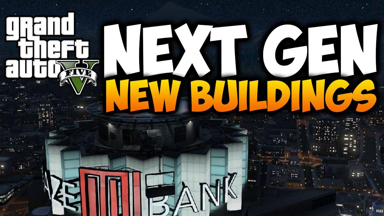 Download GTA 5 Next Gen Info - GTA V Next Gen New Buildings & Designs (GTA 5 Next Gen)
