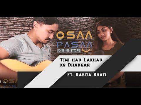Timi Hou Lakhou Ko Dhadkan -Nabin K Bhattarai//Jyovan Bhuju ft Khati#TributeSeries#OsaaPasaa
