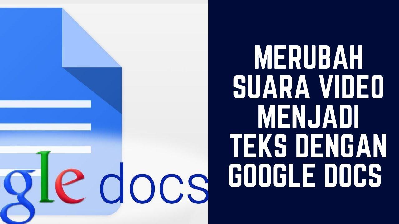 Merubah Suara Video Menjadi Teks Dengan Google Docs Youtube
