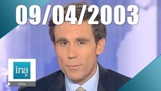 20h France 2 du 09 avril 2003 - Chute de Saddam Hussein   Archive INA