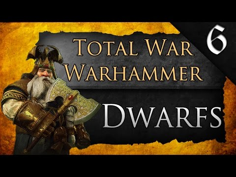 Total War: Call of Warhammer: Dwarfs Campaign Ep. 6 - ORGAN GUNS!