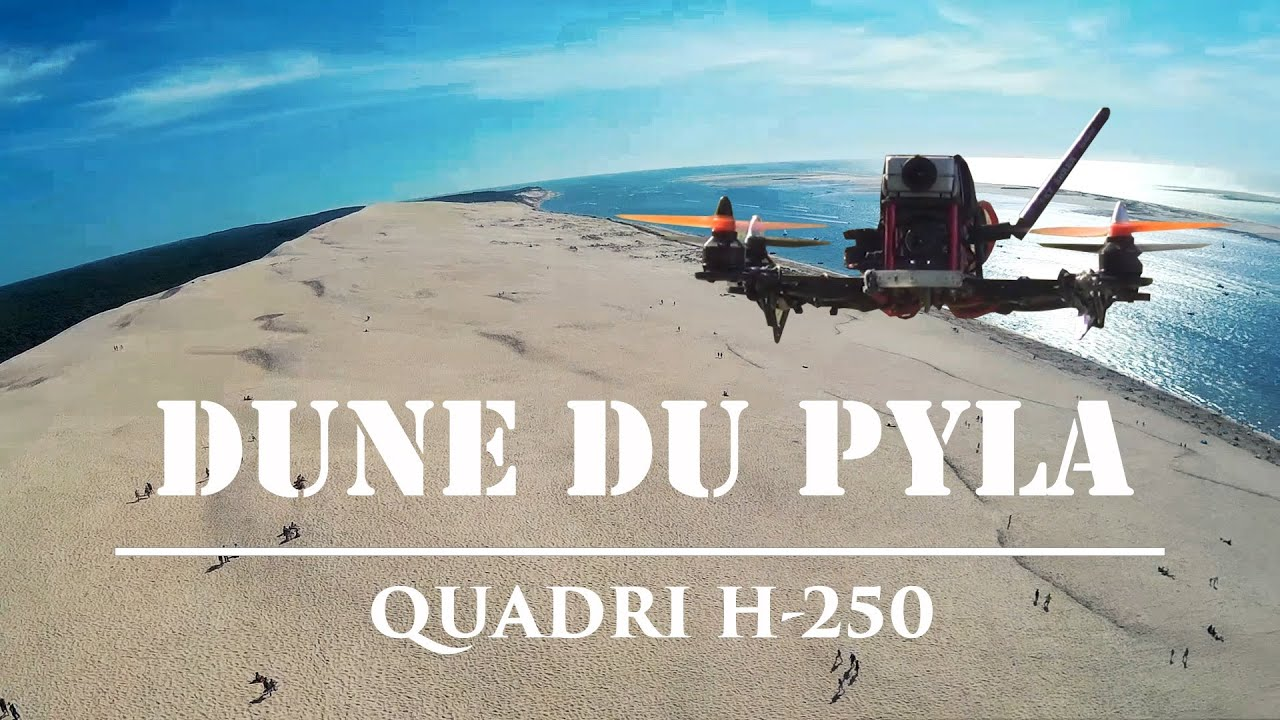 dune du pyla en drone fpv quadri h 250 deux youtube. Black Bedroom Furniture Sets. Home Design Ideas