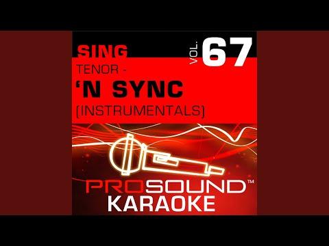 Bye, Bye, Bye (Karaoke Instrumental Track) (In the Style of N Sync)