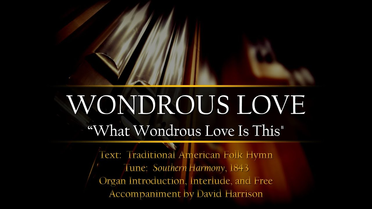 Hymn Hvad Wondrous Love Is This - Youtube-4504