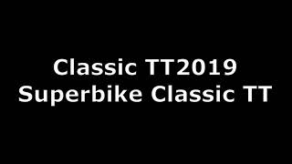 Classic TT 2019 Race 4 - Superbike