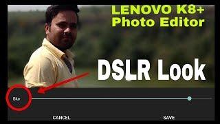 Lenovo K8 plus Editor Blur Background Like DSLR | Mobile Edit Pic With DSLR Look