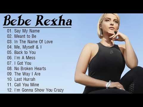 BebeRexha Greatest Hits - The Best Of BebeRexha Playlist 2020