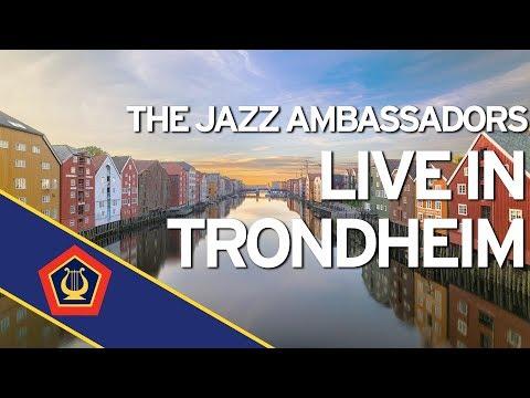 Jazz Ambassadors Live from Trondheim, Norway