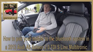 How to pair your mobile to the bluetooth system in a 2013 Audi A6 Saloon 2 0 TDI S Line Multitronic