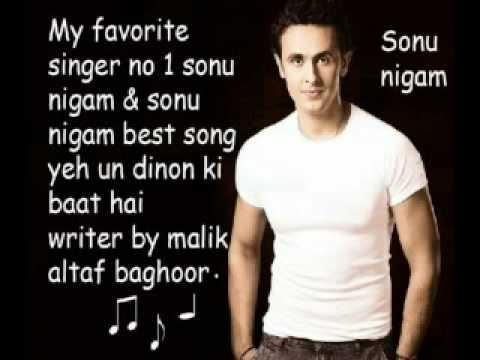 Yeh un dinon ki baat hai sonu nigam my favorite singer no ...