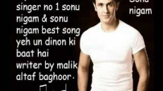 Yeh un dinon ki baat hai sonu nigam my favorite singer no 1 altaf baghoor