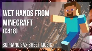 EASY Soprano Sax Sheet Music: How to play Wet Hands from Minecraft by C418
