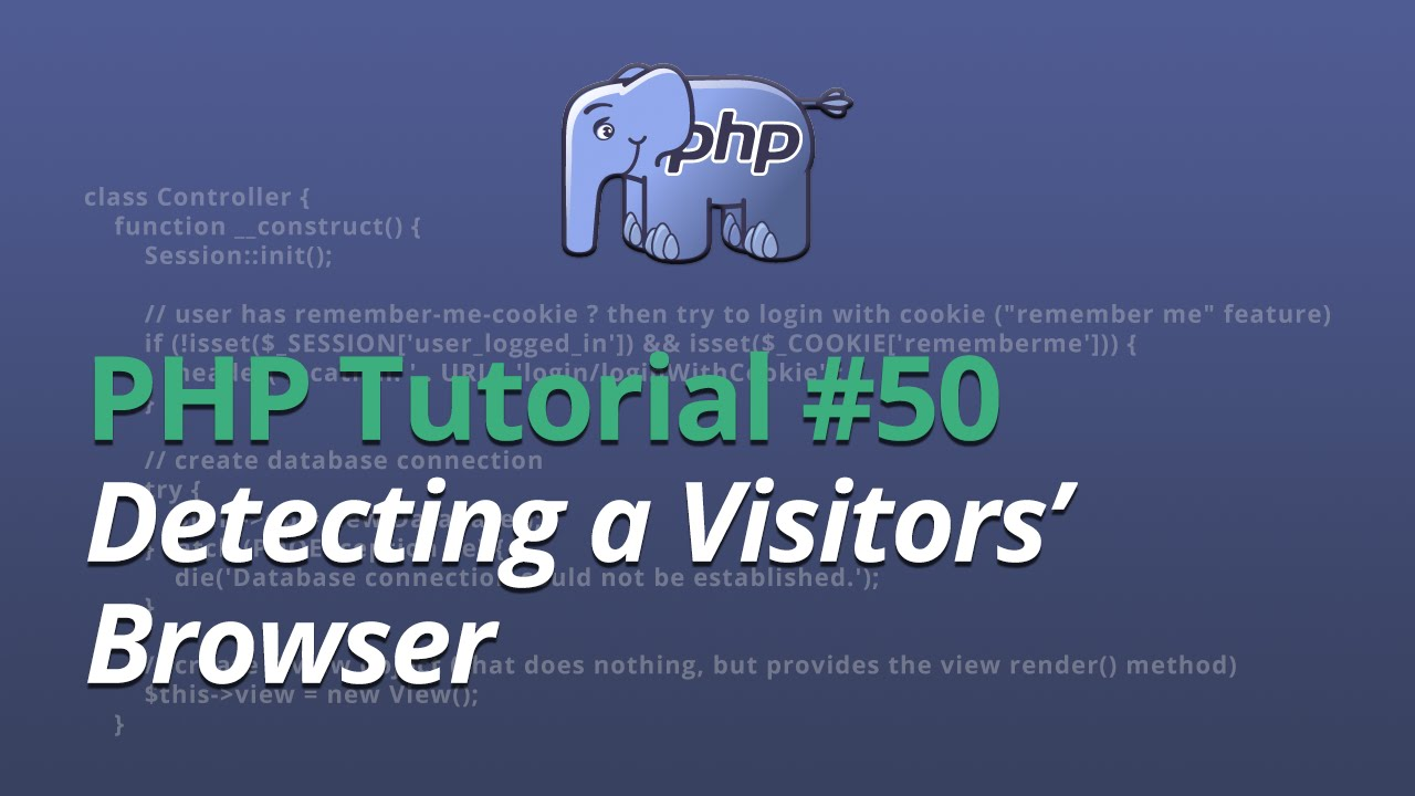 PHP Tutorial - #50 - Detecting a Visitors' Browser