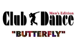 Learn How to Dance - Butterfly - Club Dance Men's Edition