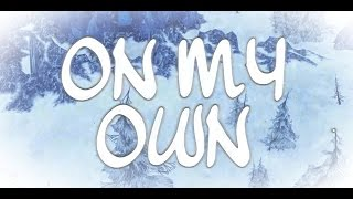 on my own wow machinima music video parody disney s frozen let it go