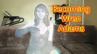 Becoming Wren Adams (Transformation Vlog)