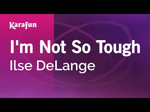 Karaoke I'm Not So Tough - Ilse DeLange *