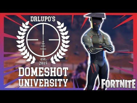 Fortnite - Domeshot University #4 - May 2018 | DrLupo