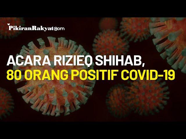 80 Orang Positif Covid-19 dari Kerumunan di Petamburan dan Tebet Terkait Acara Rizieq Shihab