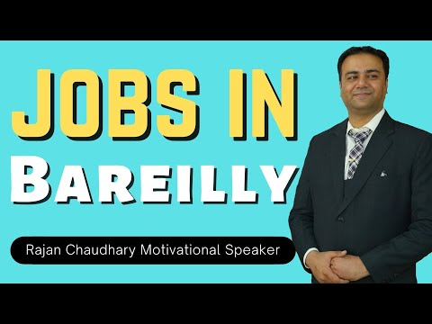 Jobs in Bareilly   Vacancies in Bareilly  Uttar Pradesh Jobs   Rajan Chaudhary  Motivational Speaker