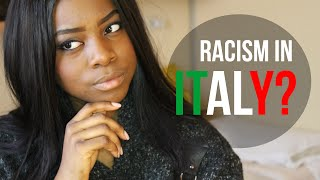 RACISM IN ITALY? | Being [AFRICAN AMERICAN] in Italia