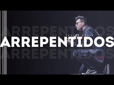 Arrepentidos - Pastor David Chaparro