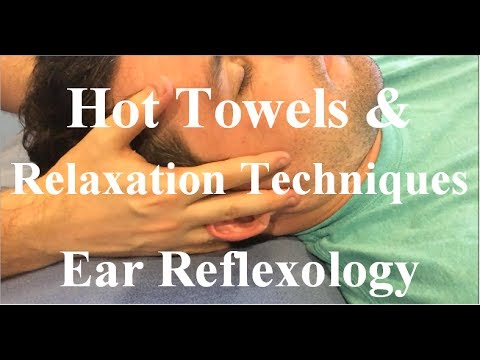 Hot Towels and Relaxation Techniques - Ear Reflexology