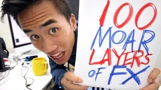100 MOAR LAYERS OF FX | Andrew Huang