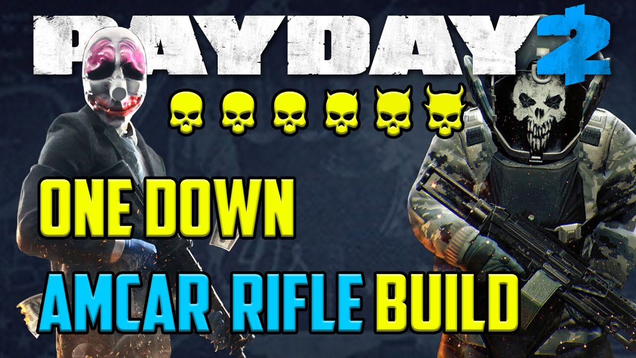 payday 2 one down amcar rifle build youtube. Black Bedroom Furniture Sets. Home Design Ideas