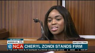 Cheryl Zondi stands firm during cross-examination