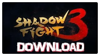 SHADOW FIGHT 3 APK DOWNLOAD II SHADOW FIGHT 3 MOD APK FREE DOWNLOAD