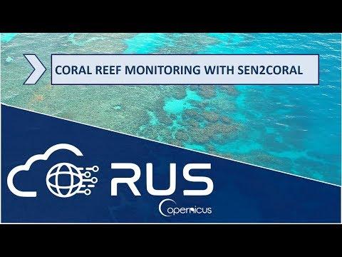RUS Webinar: Coral Reef Monitoring With Sen2Coral - OCEA05