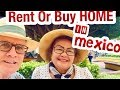 5 TIPS RENT or  BUY Home  Mexico Retirement lifestyle  Chapala Ajijic Jalisco Mexico