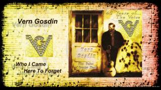 Vern Gosdin - Who I Came Here to Forget YouTube Videos