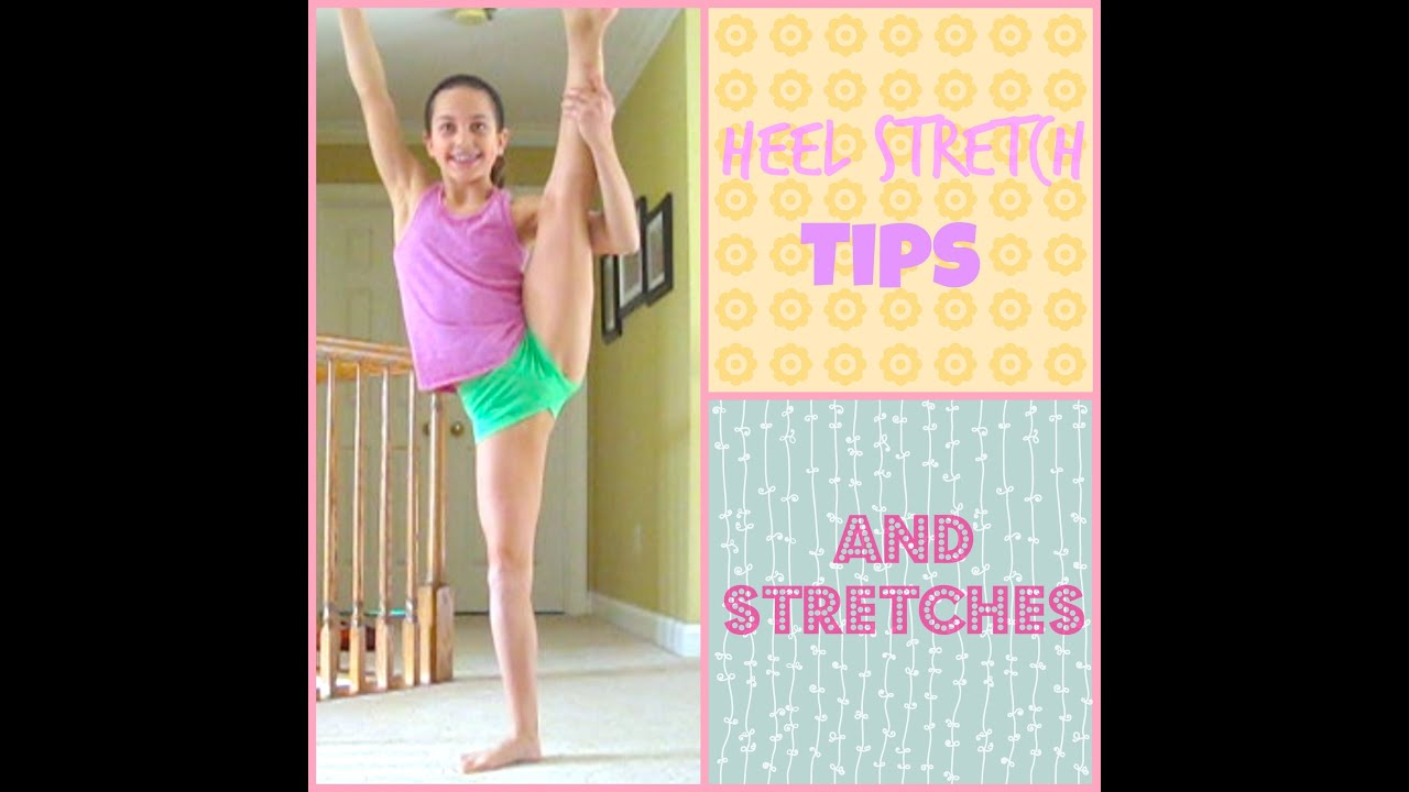 preteen stretch Heel Stretch Tips and Stretches || Everyday Gymnastics♡