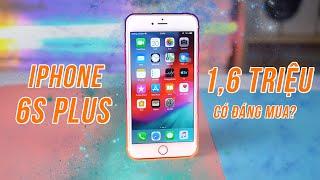 HGĐN #69 - Tư Vấn Mua iPhone 6s Plus Giá 1.6 Triệu, Chiến Game Vô Đối Tầm Giá?