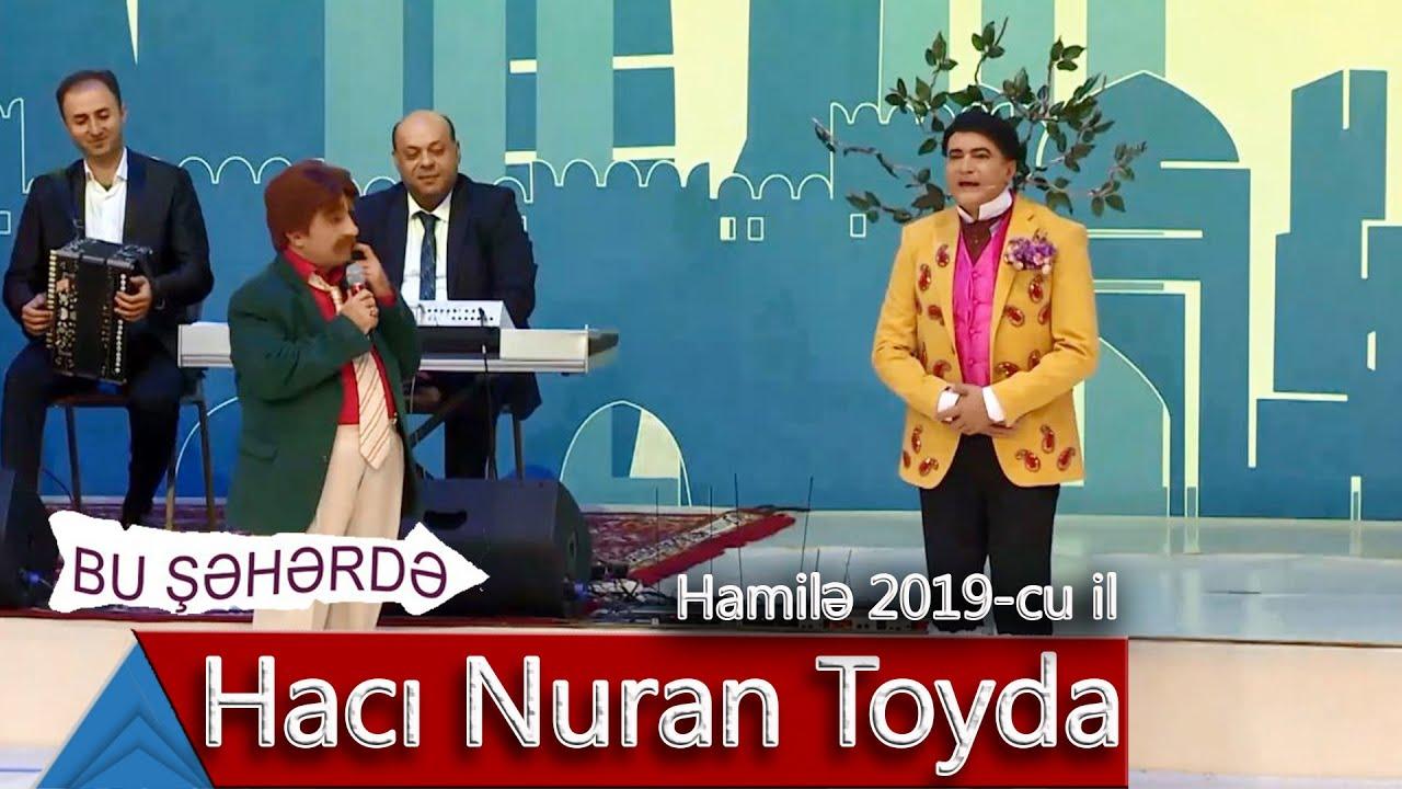 Bu Səhərdə Haci Nuran Toyda Hamilə 2019 Youtube