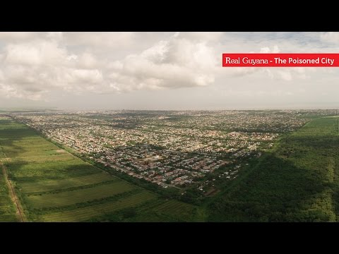 Real Guyana - The Poisoned City  (full Feature)