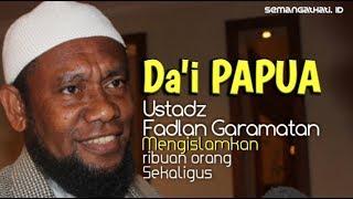 Dai Papua Ustadz Fadlan Garamatan Dikenal Ustadz Sabun !!!