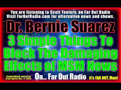 Dr. Bernie Suarez, Block Damage of Mainstream Media News FarOutRadio 11-14-14