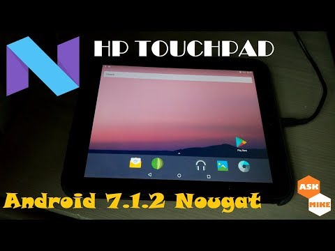 HP Touchpad Tenderloin - How to install Android 7.1.2 Nougat
