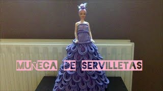 Repeat youtube video Muñeca de servilletas / Napkins Dolls