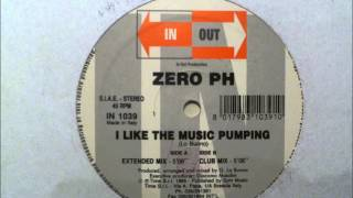 Zero PH - I Like The Music Pumping