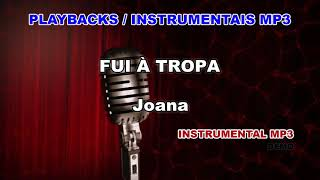 ♬ Playback / Instrumental Mp3 - FUI À TROPA - Joana
