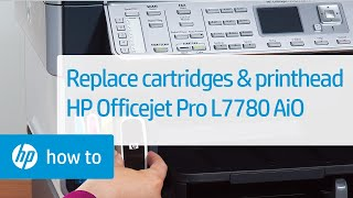 replacing cartridges and the printhead hp officejet pro l7780 all in one printer