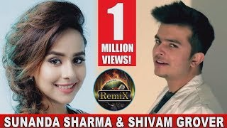 Sunanda Sharma Latest Song  II Shivan Grover Latest Song II Remix II Latest Punjabi Song