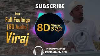 Full Feelings | Kannada Rap Song  8d Audio  | Viraj | Wear Headphones