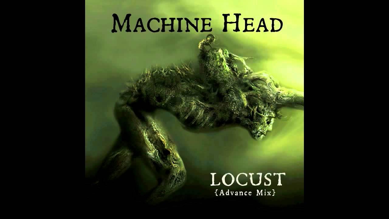 Download Machine Head - Locust